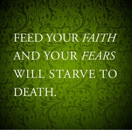 faith feed starve fears