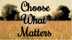 choose what matters
