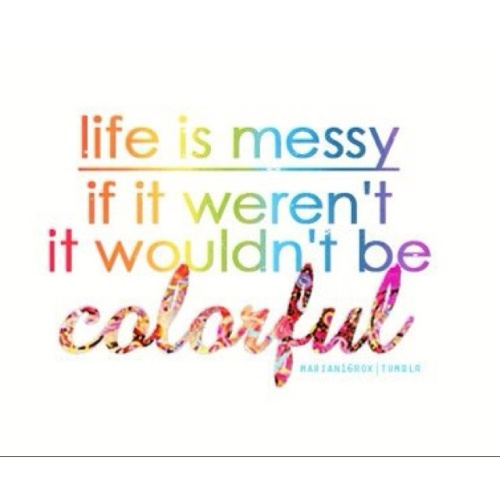 messy life quote