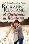 A Christmas in Montana_RoxanneRustand