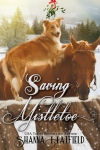 Saving Mistletoe - Shanna Hatfield
